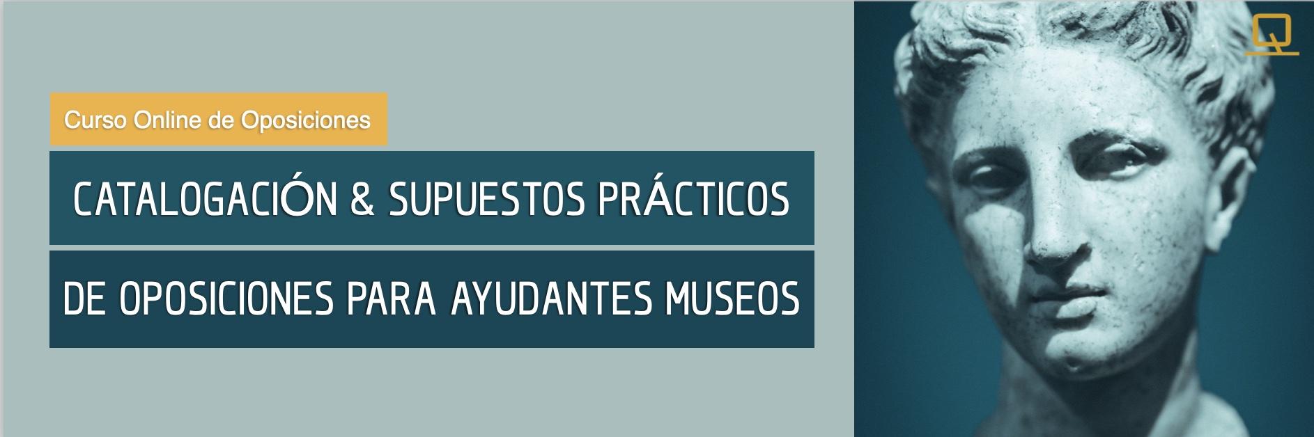 Curso de Catalogación y Supuestos Prácticos de Oposiciones para Ayudantes de Museos