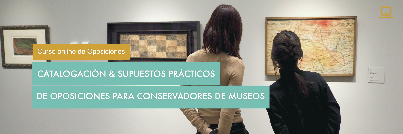 Curso de Catalogación y Supuestos Prácticos de Oposiciones para Conservadores de Museos (A1)