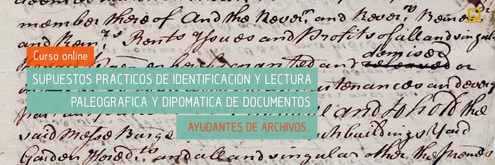 Curso de Supuestos prácticos de identificación y lectura paleográfica y diplomática de documentos (A2)