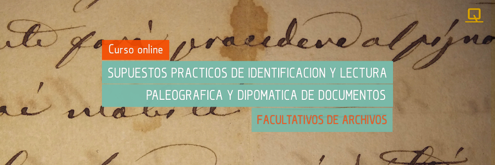 Curso de Supuestos prácticos de identificación y lectura paleográfica y diplomática de documentos (A1)