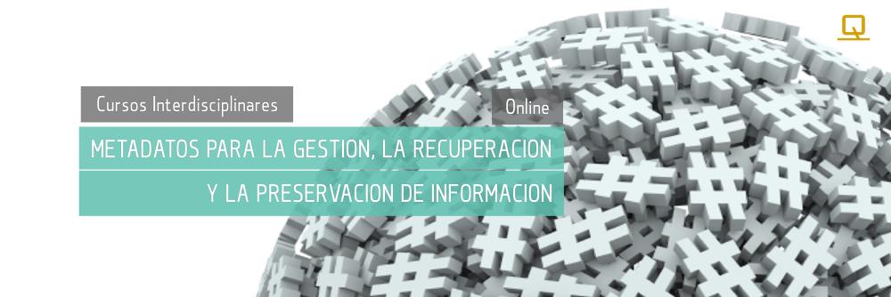 Curso de Metadatos para la gestión, la recuperación y la preservación de información