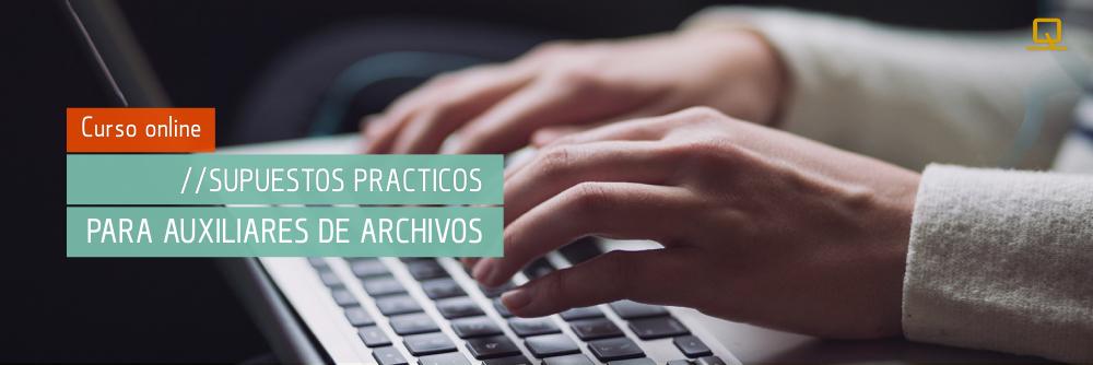 Curso de Supuestos Prácticos para Auxiliares de Archivos