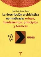 La descripción archivística normalizada: ISAD (g): origen, fundamentos, principios y técnicas