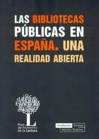 Las bibliotecas públicas en España. Una realidad abierta.