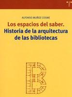 Los espacios del saber: historia de la arquitectura de las bibliotecas
