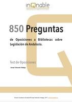 850 Preguntas de Oposiciones a Bibliotecas sobre legislación de la Comunidad de Andalucía