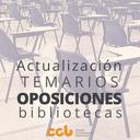 Actualización de temarios de oposiciones para personal de bibliotecas: una propuesta del Grupo de Trabajo de Perfiles Profesionales del CCB